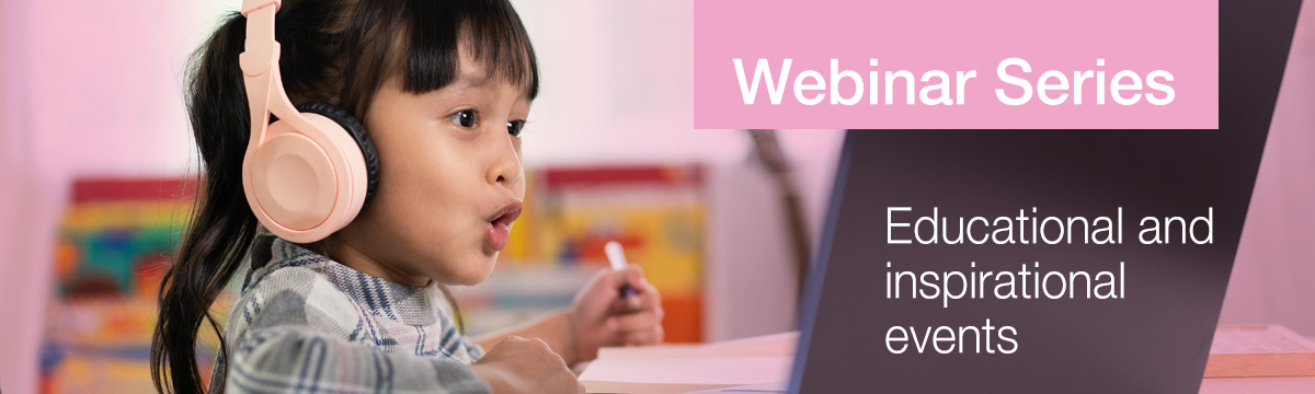 Webinar Series - Educational and inspirational events